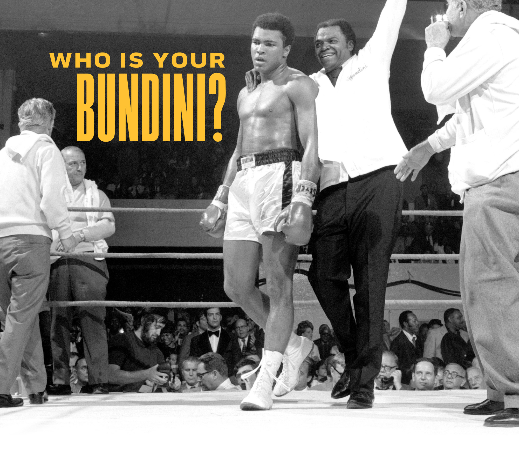 Who Is Your Bundini?